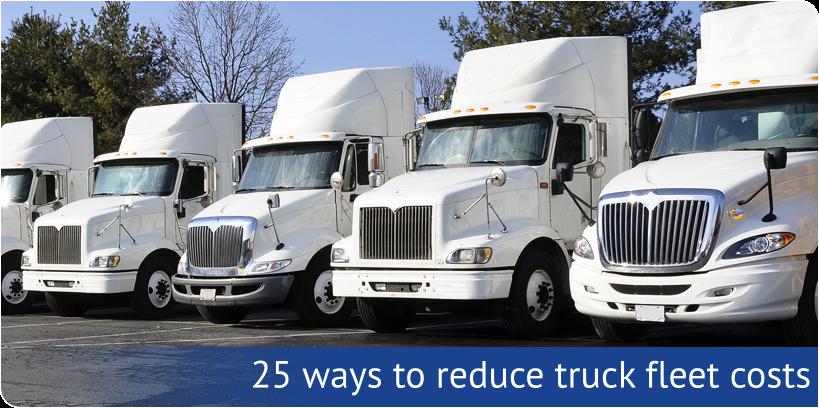 25 Ways to Reduce Truck Fleet Costs