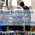 New Technologies in the Retreading Marketplace