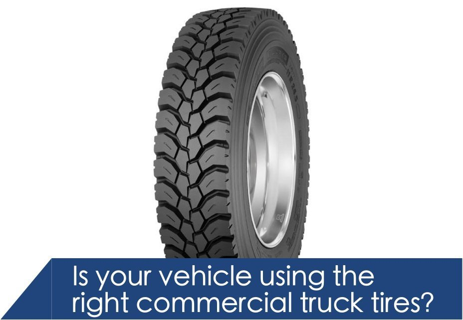 Is your vehicle using the right commercial truck tires