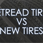 retread tires vs new tires